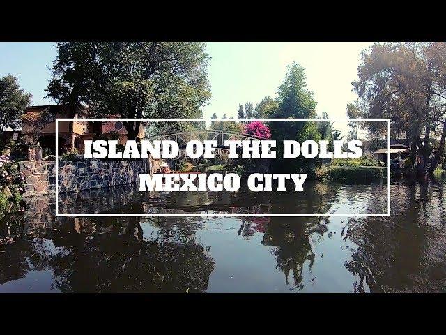 MEXICO CITY: XOCHIMILCO - La Isla de las Muñecas (Island of the Dolls)
