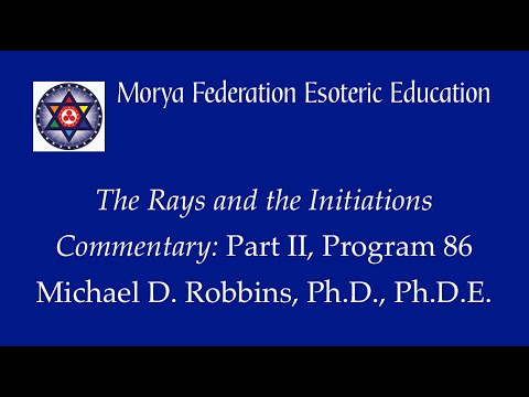 The Rays and the Initiations Part II Webinar Commentary 86