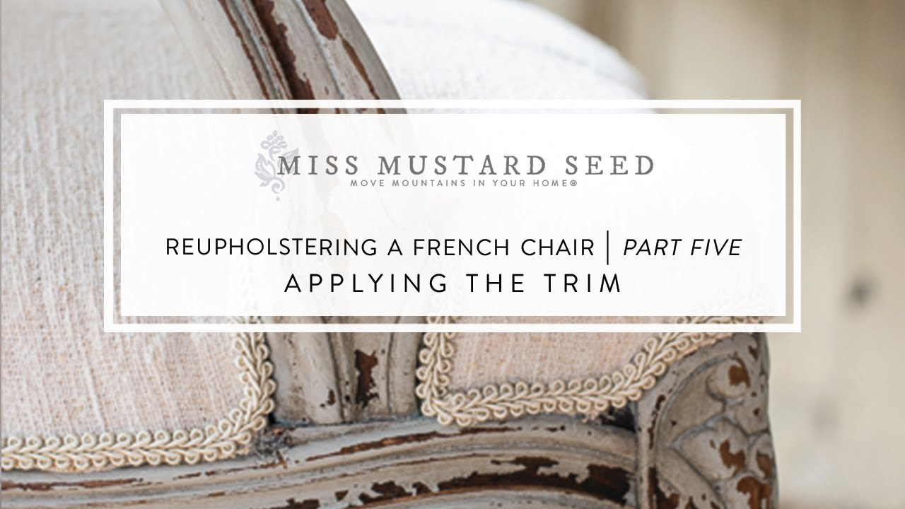 How to reupholster a louis chair - Reupholstering A French Chair Part 6 Attaching The Trim