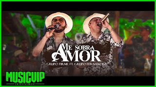 Grupo Firme & Grupo Fernández - Me Sobra Amor