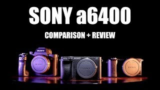 Sony a6400 vs a7iii & a5100 Comparison + Review    Gear Talk #17
