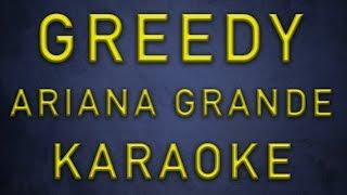 Ariana Grande - Greedy [ Karaoke / Instrumental ]
