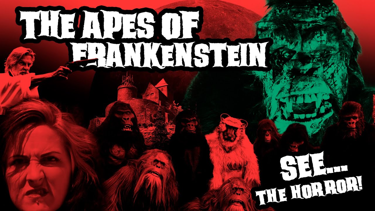 The Apes of Frankenstein fx cut
