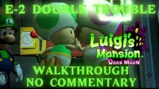 Luigi's Mansion: Dark Moon Walkthrough (No Commentary) E-2 Double Trouble