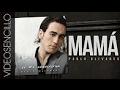 Pablo Olivares - Mamá (Vídeo Sencillo)