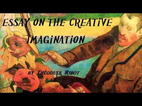 Essay on the Creative Imagination - FULL Audio Book by Théodule Ribot - Arts & Humanities