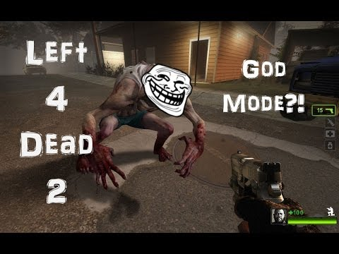 Left 4 Dead 2 - God Mode, Activated!!
