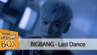 BIGBANG - Last Dance (Türkçe Altyazılı/Karaoke) [Çevirman's-Box]