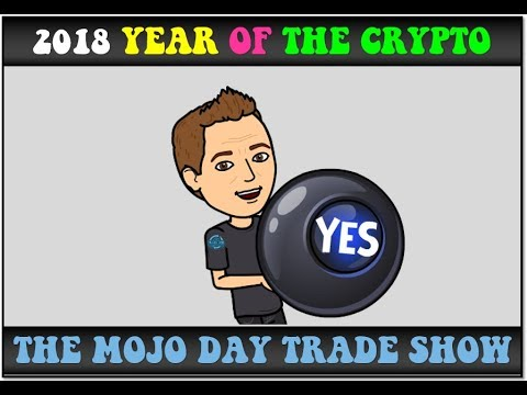 2018 Year Of The Crypto 🎱 The Mojo Day Trade Show