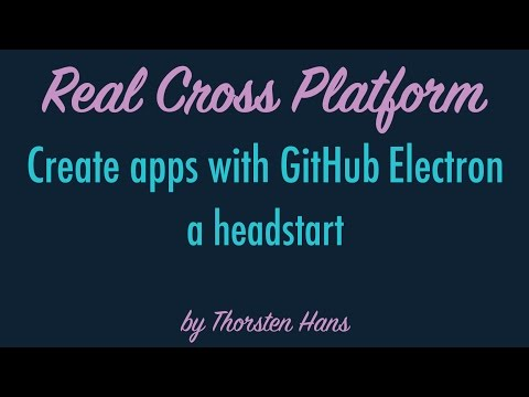 Create applications with GitHub Electron - a Headstart