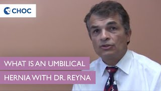 Umbilical Hernias: Dr. Reyna - What is an Umbilical Hernia?