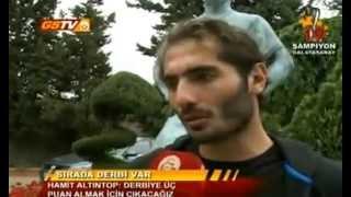 Galatasarayli futbolcularin derbi macıyla ilgili gorusleri.