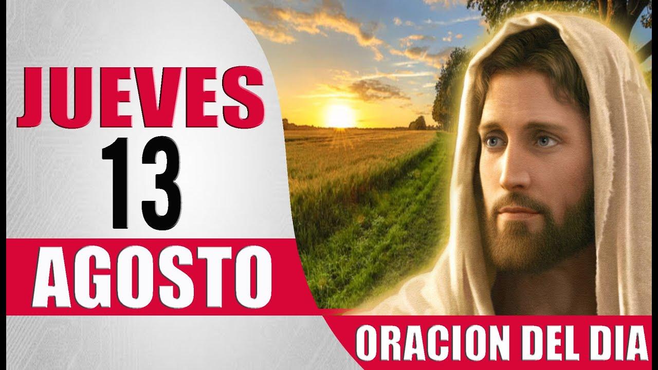 ORACION DEL DIA JUEVES 13 DE AGOSTO DEL 2020 PALABRA DE DIOS