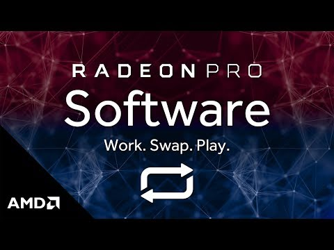 """Radeon™ Pro Software: Work, Swap, Play with """"Driver Options"""""""
