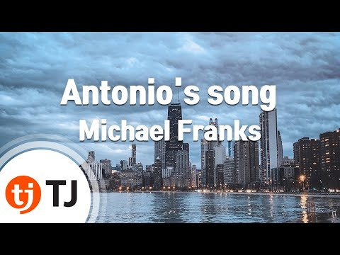 [TJ노래방] Antonio's song - Michael Franks / TJ Karaoke