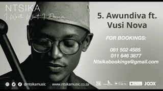 Ntsika - Awundiva Ft Vusi Nova
