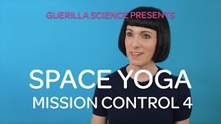 Mission Control 4. Fluids | SPACE YOGA | Guerilla Science