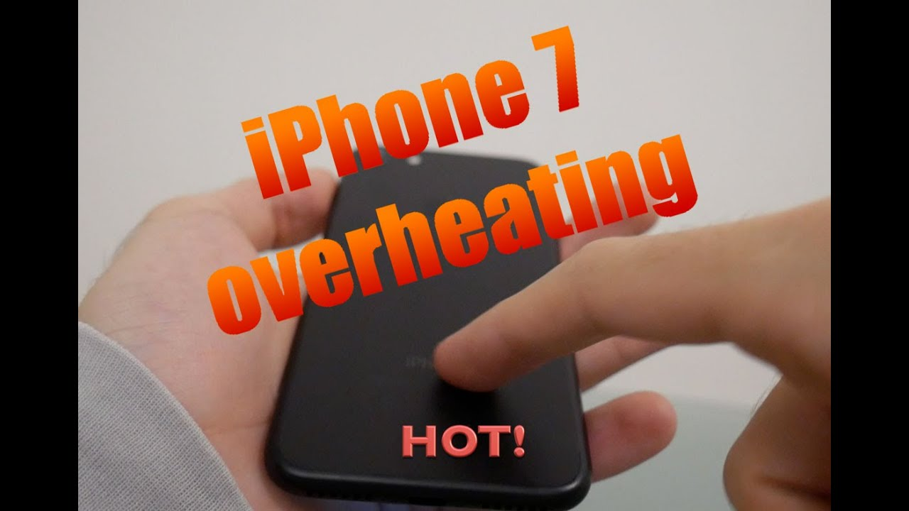 iphone gets really hot iphone 7 overheating problem how to cool iphone 7 15280