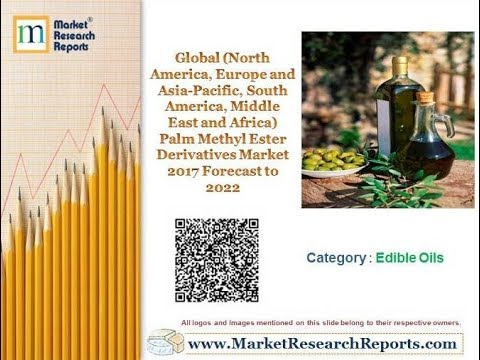 Global Palm Methyl Ester Derivatives Market 2017 Forecast to 2022