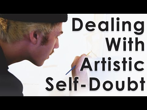 The Dangers Of Being An Artist  - Overcoming Artistic Self-Doubt