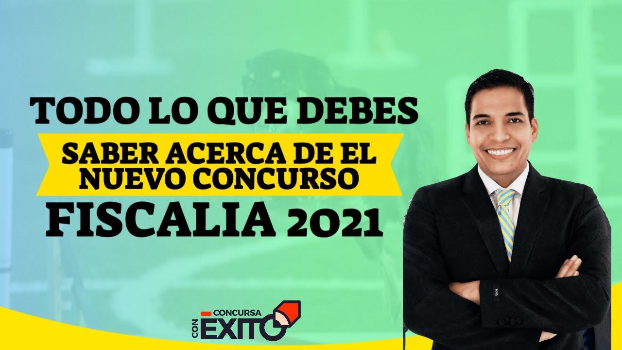 #NUEVOCONCURSO CONOCE TODO ACERCA DEL NUEVO CONCURSO DE LA FISCALIA 2021