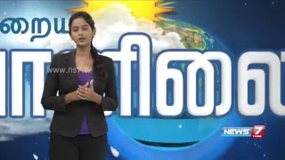 Weather Forecast | 09.05.2016 | News7 Tamil