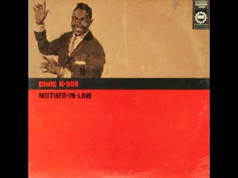 Ernie K Doe   Mother In Law