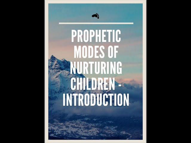 1. Prophetic Modes of Nurturing Children: Introduction