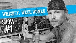 (#1) Launch Show WHISKEY. WEED. WOMEN.