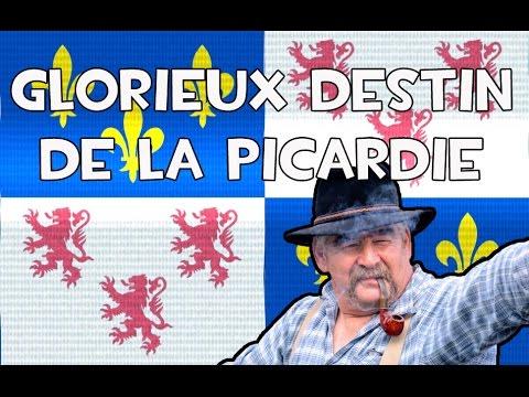 Le Glorieux Destin de la Picardie