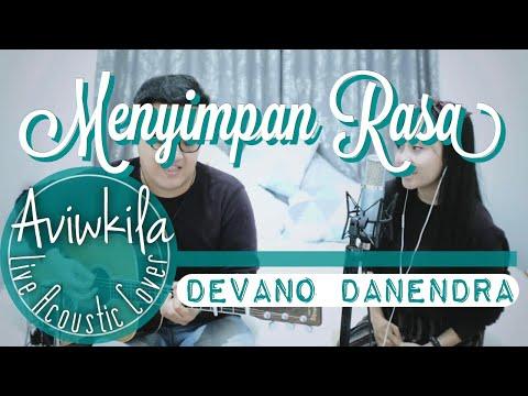 Devano Danendra - Menyimpan Rasa (Live Cover by Aviwkila)