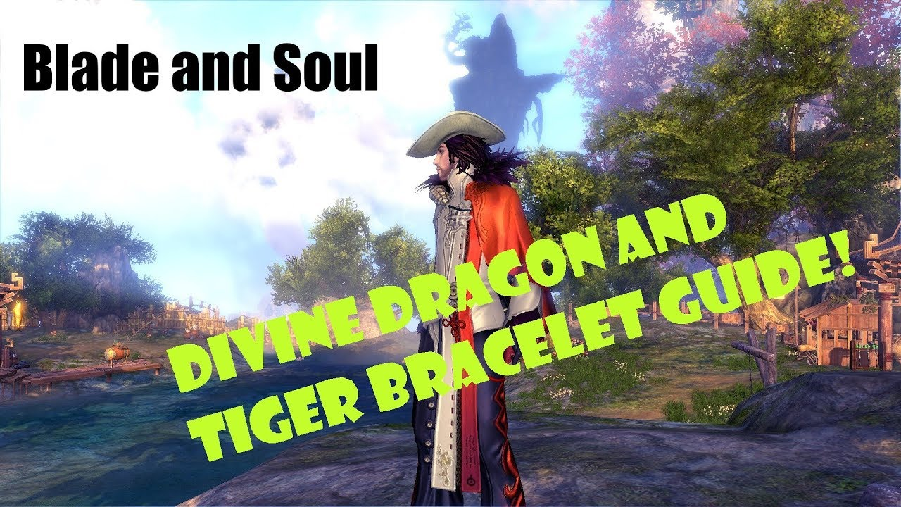 [Blade and Soul] How to Get New Divine Dragon or Tiger Bracelet!