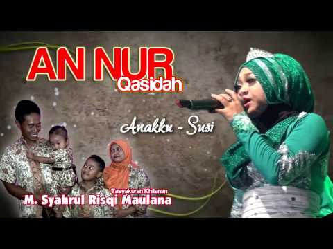 Anakku - Sussy Andarista - Annur Qasidah - Hastina