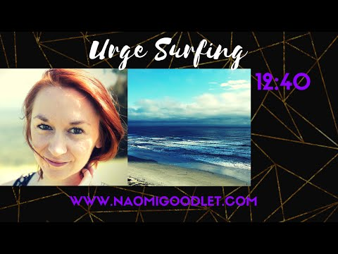 """Urge Surfing"", Mindfulness Exercise With Naomi Goodlet"