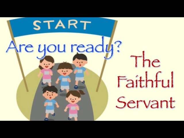 The Faithful Servant