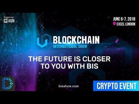Blockchain International Show - London To Host Europe's Largest Blockchain Event - Digital Notice