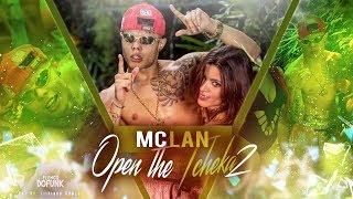 vuclip MC Lan - Open The Tcheka 2 - I Love Pussy (Clipe Oficial)