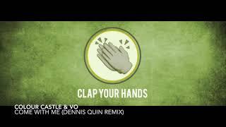 Colour Castle &amp VO - Come With Me (Dennis Quin Remix)