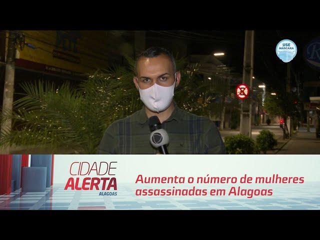 Aumenta o número de mulheres assassinadas em Alagoas nos 6 primeiros meses do ano