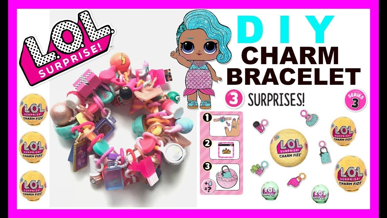 Lol Surprise Charm Fizz Diy Charm Bracelet Unboxing Toy Video