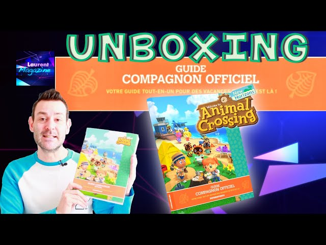 UNBOXING GUIDE COMPAGNON OFFICIEL ANIMAL CROSSING NEW HORIZONS FR