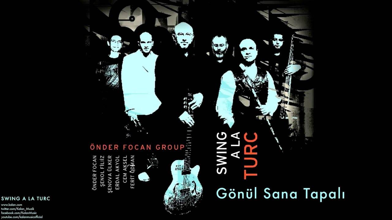 önder Foçan Group Gönül Sana Tapalı Swing A La Turca 2005