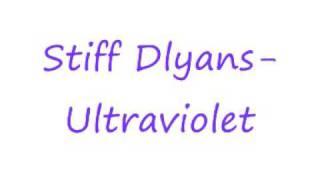 Stiff Dylans- Ultraviolet