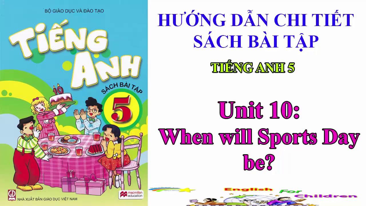 Sách bài tập tiếng Anh lớp 5-Unit 10: When will Sports Day be?|| Hướng dẫn sử dụng trọn bộ sách mềm