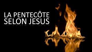 LA PENTECOTE SELON JESUS