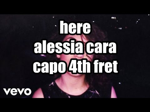 here alessia cara lyrics and chords