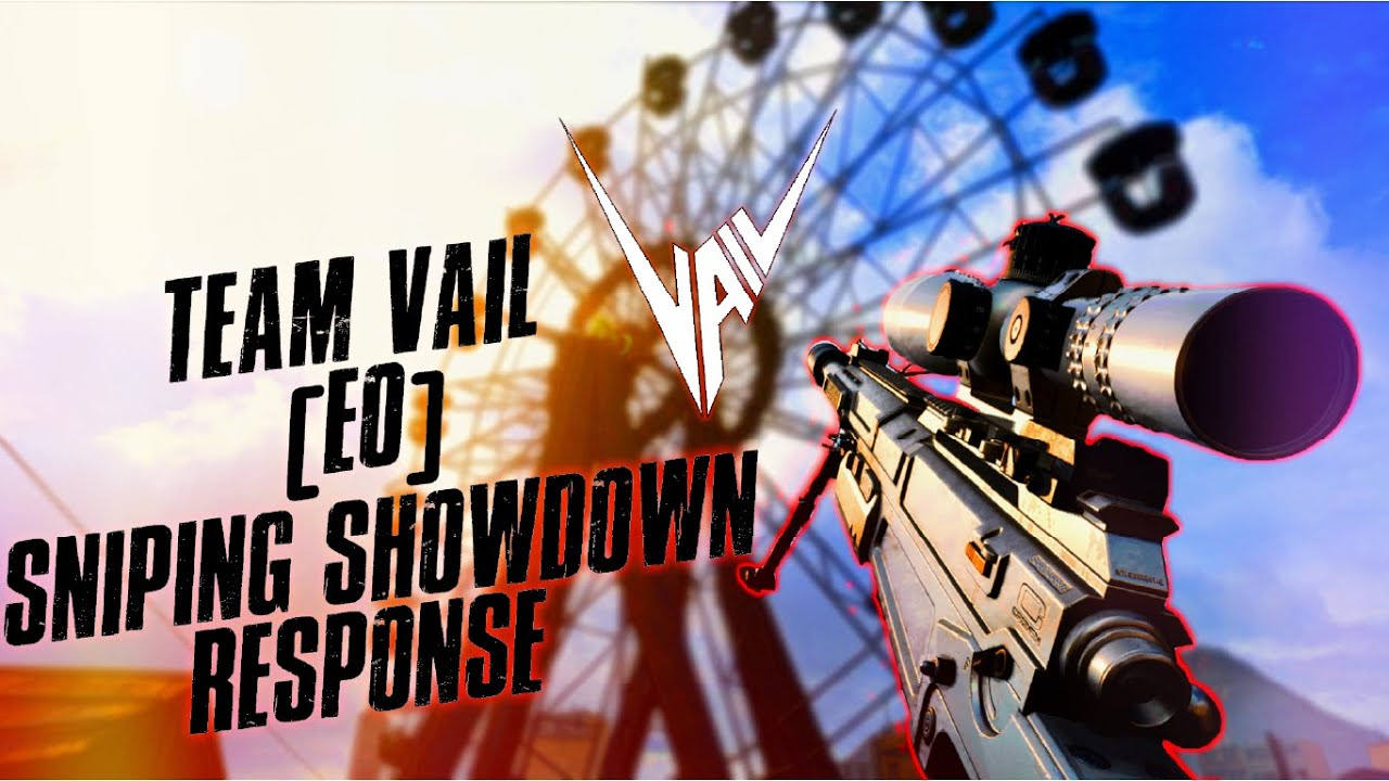 TEAM VAIL e0 SNIPING SHOWDOWN RESPONSE