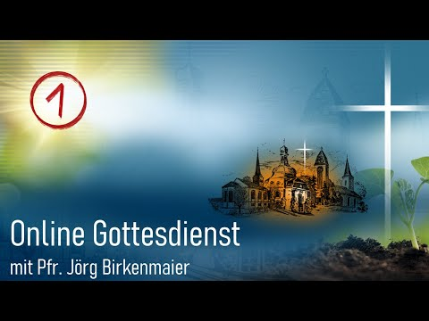 Online Gottesdienst Vom 29.03.2020 Mit Pfr. Birkenmaier