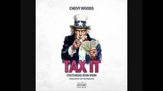 Watch Chevy Woods Tax It Ft Bow Wow video