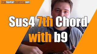 Jazz Guitar Question Q&A: The Suspended sus4 7th with b9 Chord Question - Jazz harmony